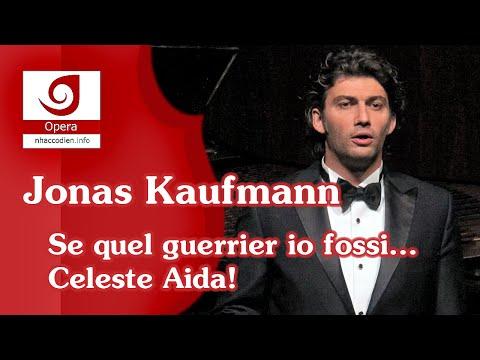 [Jonas Kaufmann] Se quel guerrier io fossi... Celeste Aida!