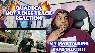 NOT A DISS TRACK - QUADECA | BEST YOUTUBE RAPPER FOR SURE !! | REACTION
