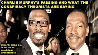 Charlie Murphy Cuba Gooding Sr Normal or Suspicious conditions?