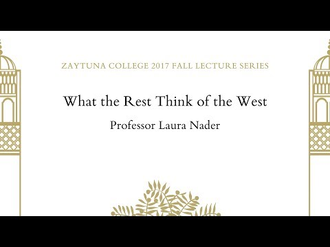 What the Rest Think of the West | Laura Nader