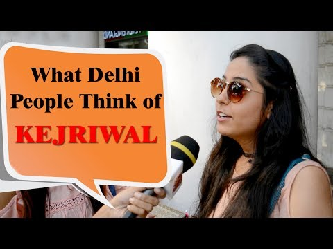 What Delhi People Think of Arvind Kejriwal ? What Do Delhiites Think About Kejriwal? |Open Dikki