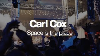 Carl Cox: Space is the place (trailer) | Resident Advisor