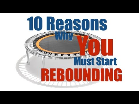 10 Reasons Why You Must Start Rebounding The Thought Gym Rebound Exercise