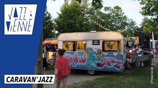 Caravan'Jazz - Jazz à Vienne 2017