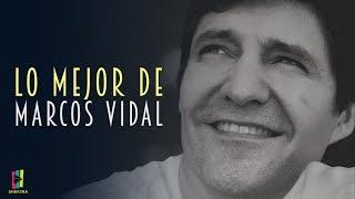 LO MEJOR DE MARCOS VIDAL - PLAYLIST