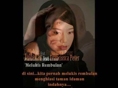 JULFEKAR feat. Francissca Peter - Melukis Rembulan (promo) Composed by Julfekar.