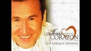 Luis Enrique Espinosa - Demo Jesús tiene mi corazón
