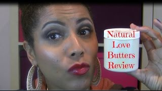 REVIEW:  Natural Love Butters  |  CurlyKimmyStar Thumbnail