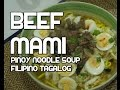 Paano magluto Beef Mami Recipe - Pinoy Noodle #howtocook #soup #souprecipes