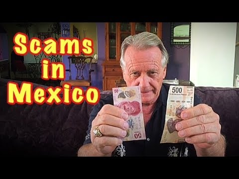 Scams in Mexico. Retire in Mexico