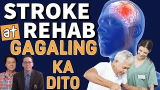 Stroke at Rehab: Gagaling Ka Dito - by Dr Jeffrey Montes and Doc Willie Ong