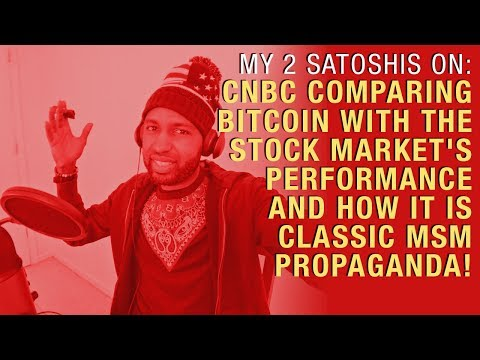 My Two Satoshis On CNBC Comparing Stocks To BTC Performance... Hilarious!