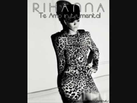 Rihanna - Te Amo *INSTRUMENTAL*