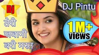 teri jawani badi mast mast hai dj songs dance||{full songs} dj pintu raaj dj pintu