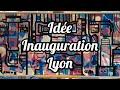 Idée Inauguration Lyon