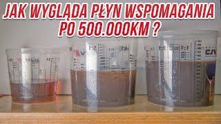 Jak wygląda płyn wspomagania po 500.000km ? Jak go wymienić i wyczyścić układ.
