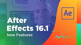 After Effects 16.1: New Features Overview