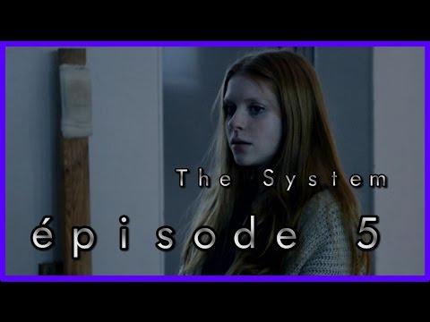 The System Web série - Épisode 5
