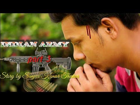 Indian army part 3 short film by sanjeev kumar thakur