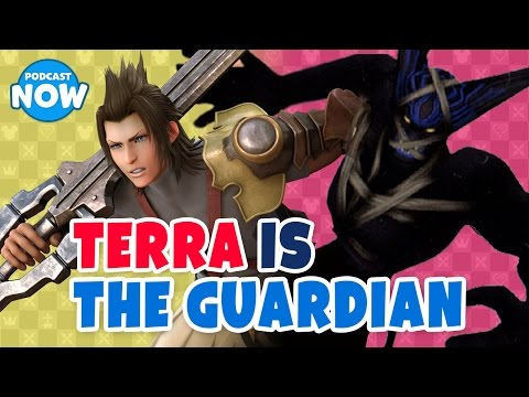 TERRA is THE GUARDIAN - Kingdom Hearts Theory