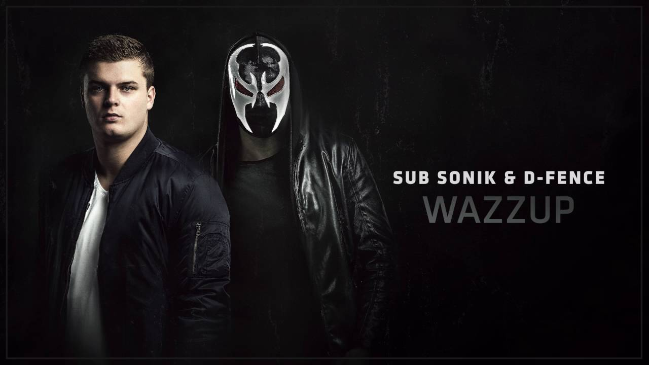 Sub sonik ft d fence wazzup youtube