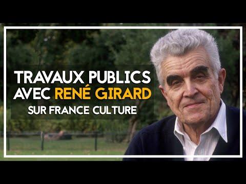 René Girard - Travaux Publics sur France Culture (2006)