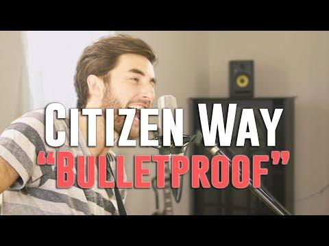 BULLETPROOF - Citizen Way ACOUSTIC COVER Nick Warner