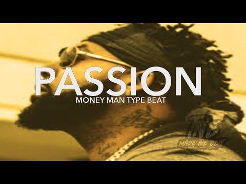 [FREE]🔥  Money Man Type Beat 2018 ''Passion'' (Prod.By T&EBEATS)