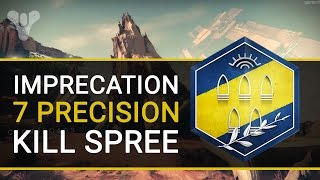 Destiny: IMPRECATION QUEST | Crucible 7 Precision Kill Spree