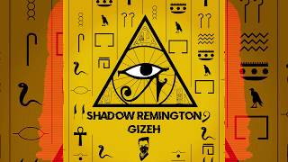 Shadow Remington - Gizeh