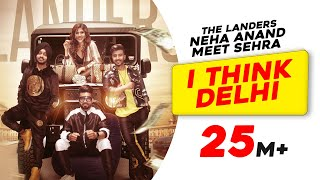 I Think Delhi The Landers Neha Anand Meet Sehra TeamDG Latest Punjabi Song 2019