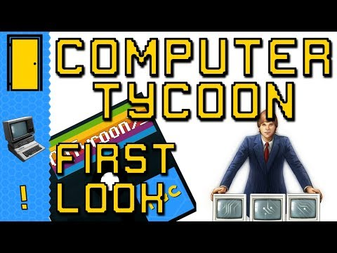 Computer Tycoon - FIRST LOOK. First Thoughts and Gameplay for Computer Tycoon.