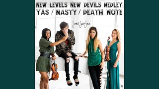 New Levels New Devils Medley: Yas / Nasty / Death Note