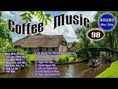 Tuyệt Đỉnh Bolero Để Đời Hay Nhất Dành Cho Phòng Trà #98 - Bolero Nhạc Sống