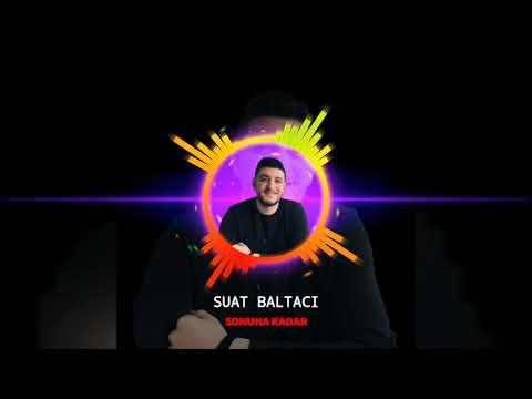 SUAT BALTACI - SONUNA KADAR REMİX (COVER) [2020]