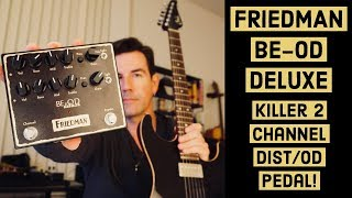 FRIEDMAN BE-OD DELUXE - GREAT 2 channel OD/Distortion