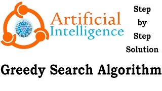 Greedy Search in Artificial Intelligence Explanation Step by Step