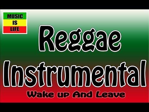Wake up and Leave ( Reggae Riddim/Instrumental )140Bpm.