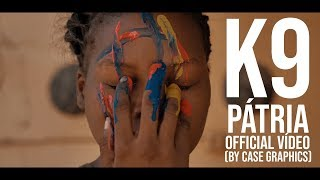 K9 - PÁTRIA (Official Video by Case Graphics)