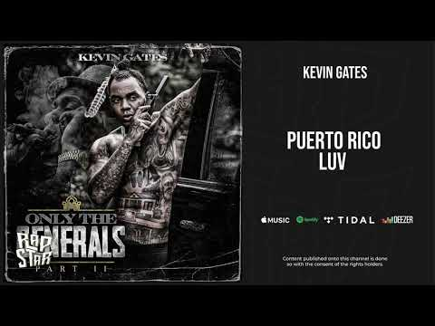 Kevin Gates – Puerto Rico Luv (Slowed)