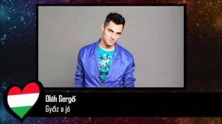 Oláh Gergő - Győz a jó (Eurovision 2016 Hungary)