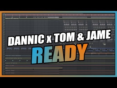 Dannic X Tom & Jame - Ready (FL Studio Remake) + FREE FLP