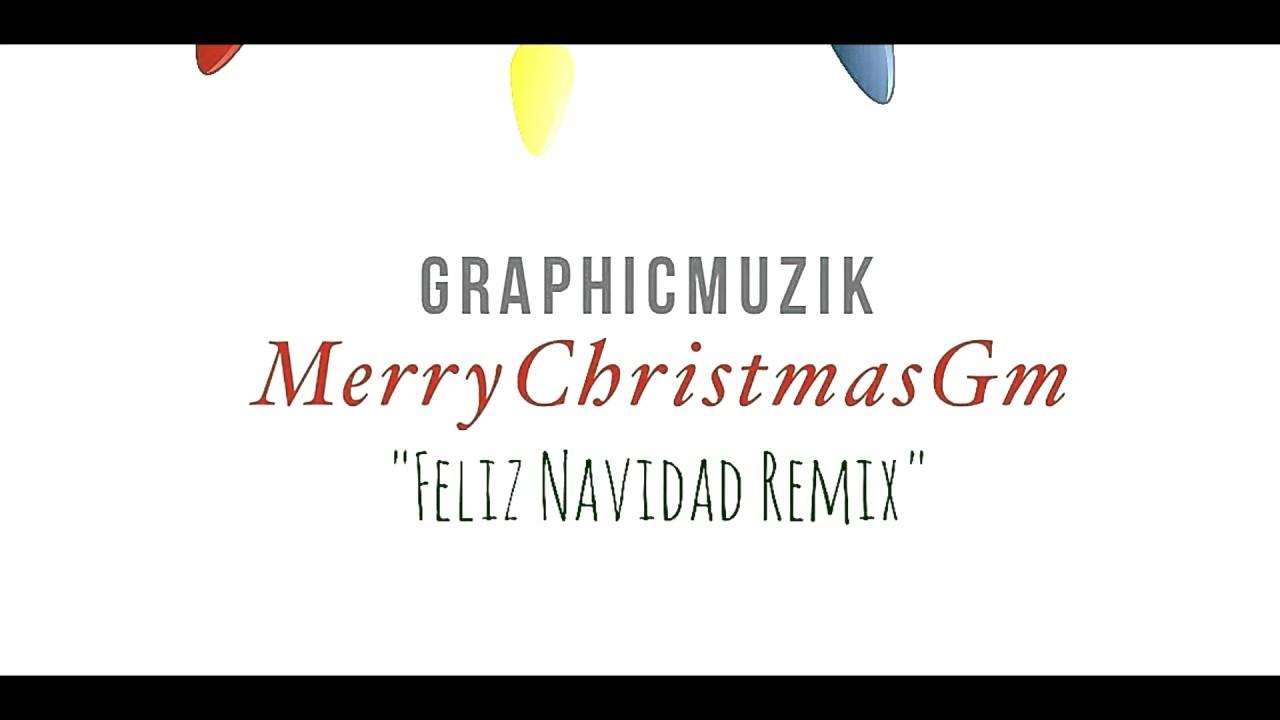 MerryChristmasGm (Feliz Navidad Remix) - YouTube