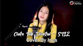 CINTA TAK DIRESTUI - ST12 | COVER BY INES