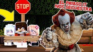¡ME SECUESTRO EL PAYASO IT 2! | PENNYWISE .EXE EN MINECRAFT