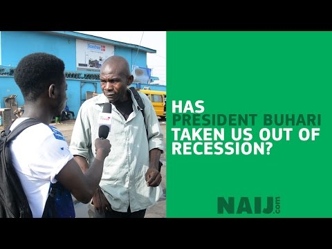 Has President Buhari truly taken Nigerian out of recession?