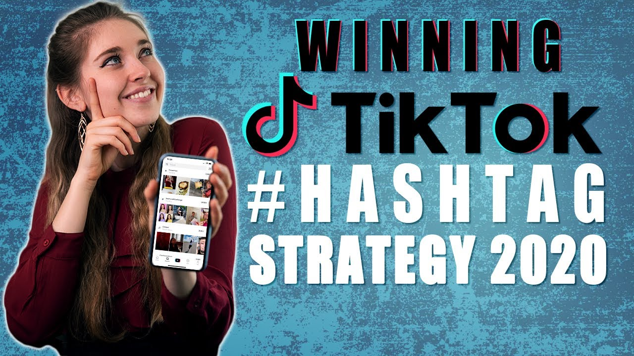 TikTok Hashtag Strategy you need in 2020!