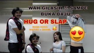 HUG OR SLAP Sama Kaka Cantik Model 🥰 || Sampe Buka Baju ?!