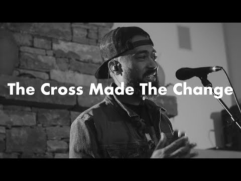 Common Hymnal | The Cross Made The Change | Feat. Justin Gray