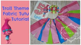 HOW TO: Make a Troll Theme Fabric Tutu by Just Add A Bow